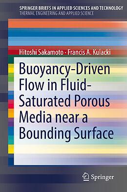 Kartonierter Einband Buoyancy-Driven Flow in Fluid-Saturated Porous Media near a Bounding Surface von Hitoshi Sakamoto, Francis A. Kulacki