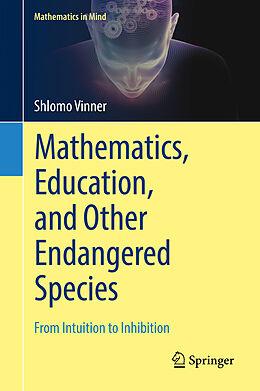 Fester Einband Mathematics, Education, and Other Endangered Species von Shlomo Vinner