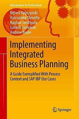 E-Book (pdf) Implementing Integrated Business Planning von Robert Kepczynski, Alecsandra Dimofte, Raghav Jandhyala