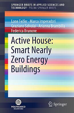 Kartonierter Einband Active House: Smart Nearly Zero Energy Buildings von Marco Imperadori, Graziano Salvalai, Lone Feifer