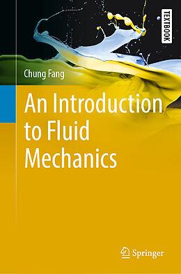 Fester Einband An Introduction to Fluid Mechanics von Chung Fang