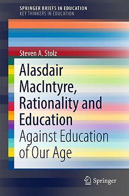 E-Book (pdf) Alasdair MacIntyre, Rationality and Education von Steven A. Stolz