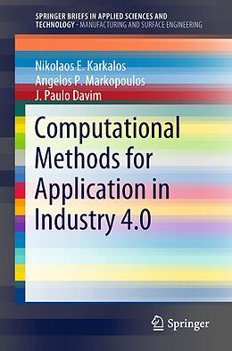 Kartonierter Einband Computational Methods for Application in Industry 4.0 von J. Paulo Davim, Nikolaos E. Karkalos, Angelos P. Markopoulos