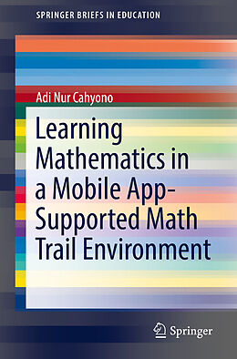 E-Book (pdf) Learning Mathematics in a Mobile App-Supported Math Trail Environment von Adi Nur Cahyono