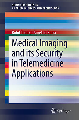 Kartonierter Einband Medical Imaging and its Security in Telemedicine Applications von Rohit Thanki, Surekha Borra