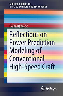 Kartonierter Einband Reflections on Power Prediction Modeling of Conventional High-Speed Craft von Dejan Radojcic