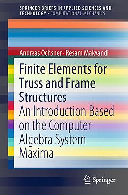 Kartonierter Einband Finite Elements for Truss and Frame Structures von Resam Makvandi, Andreas Öchsner