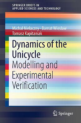 Kartonierter Einband Dynamics of the Unicycle von Barnat Wieslaw, Tomasz Kapitaniak, Michal Nielaczny