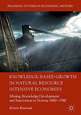 Fester Einband Knowledge-Based Growth in Natural Resource Intensive Economies von Kristin Ranestad