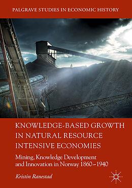 E-Book (pdf) Knowledge-Based Growth in Natural Resource Intensive Economies von Kristin Ranestad