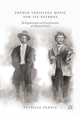 E-Book (pdf) French Louisiana Music and Its Patrons von Patricia Peknik