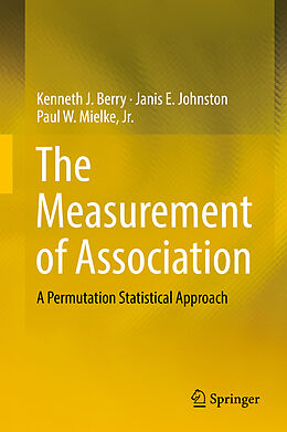 Fester Einband The Measurement of Association von Kenneth J. Berry, Janis E. Johnston, Jr., Paul W. Mielke