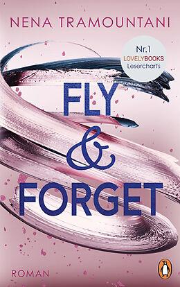 Kartonierter Einband Fly & Forget von Nena Tramountani