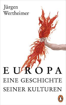 Fester Einband Europa - eine Geschichte seiner Kulturen von Jürgen Wertheimer