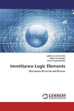 Kartonierter Einband Immittance Logic Elements von Lyudmyla Lishchynska, Alexander Lazarev, Olena Voytsekhovska