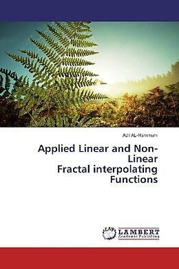 Kartonierter Einband Applied Linear and Non-Linear Fractal interpolating Functions von Adil Al- Rammahi