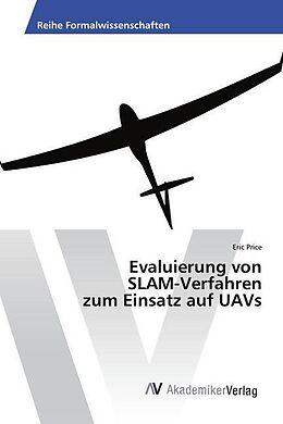 Kartonierter Einband Evaluierung von SLAM-Verfahren zum Einsatz auf UAVs von Eric Price