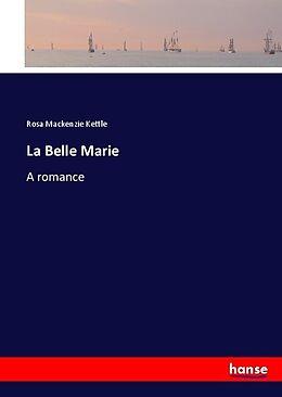 Kartonierter Einband La Belle Marie von Rosa Mackenzie Kettle