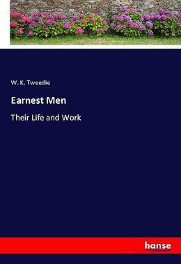 Kartonierter Einband Earnest Men von W. K. Tweedie