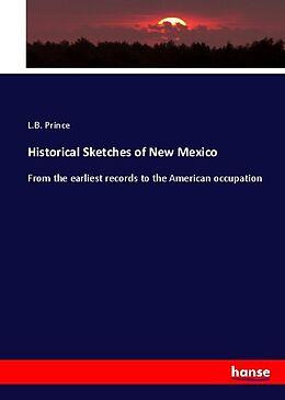 Kartonierter Einband Historical Sketches of New Mexico von L. B. Prince