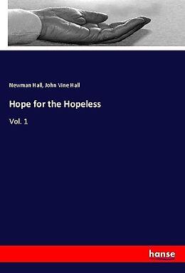 Kartonierter Einband Hope for the Hopeless von Newman Hall, John Vine Hall