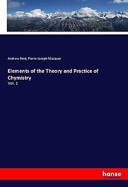 Kartonierter Einband Elements of the Theory and Practice of Chymistry von Andrew Reid, Pierre Joseph Macquer