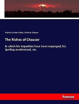 Kartonierter Einband The Riches of Chaucer von Charles Cowden Clarke, Geoffrey Chaucer