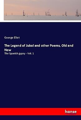 Kartonierter Einband The Legend of Jubal and other Poems, Old and New von George Eliot