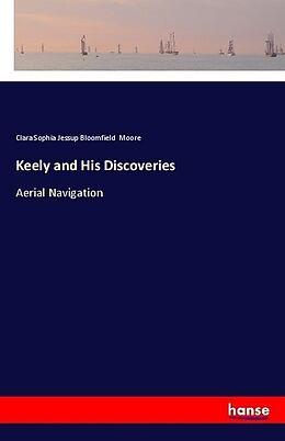 Kartonierter Einband Keely and His Discoveries von Clara Sophia Jessup Bloomfield Moore