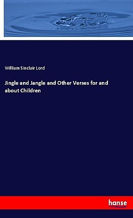 Kartonierter Einband Jingle and Jangle and Other Verses for and about Children von William Sinclair Lord