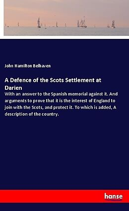 Kartonierter Einband A Defence of the Scots Settlement at Darien von John Hamilton Belhaven