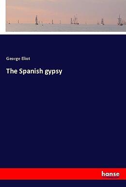 Kartonierter Einband The Spanish gypsy von George Eliot