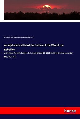 Kartonierter Einband An Alphabetical list of the battles of the War of the Rebellion von Newton Allen Strait, United States War Dept, John Wesley Wells