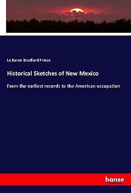 Kartonierter Einband Historical Sketches of New Mexico von Le Baron Bradford Prince