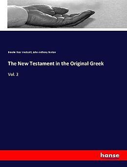 Kartonierter Einband The New Testament in the Original Greek von Brooke Foss Westcott, John Anthony Fenton