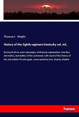 Kartonierter Einband History of the Eighth regiment Kentucky vol. inf., von Thomas J. Wright
