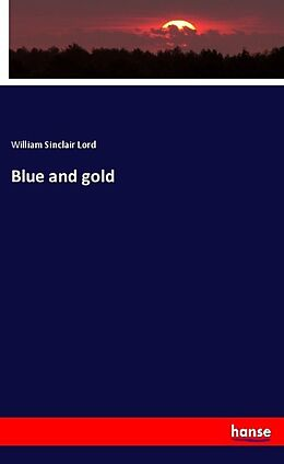Kartonierter Einband Blue and gold von William Sinclair Lord