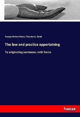 Kartonierter Einband The law and practice appertaining von George Nichols Marcy, Theodore J. Dodd