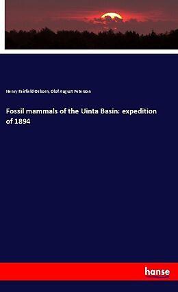 Kartonierter Einband Fossil mammals of the Uinta Basin: expedition of 1894 von Henry Fairfield Osborn, Olof August Peterson