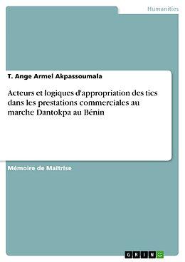 eBook (pdf) Acteurs et logiques d'appropriation des tics dans les prestations commerciales au marche Dantokpa au Bénin de T. Ange Armel Akpassoumala