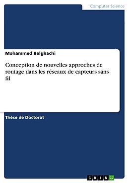 eBook (pdf) Conception de nouvelles approches de routage dans les réseaux de capteurs sans fil de Mohammed Belghachi