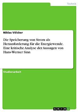 E-Book (pdf) Die Speicherung von Strom als Herausforderung für die Energiewende. Eine kritische Analyse der Aussagen von Hans-Werner Sinn von Niklas Völcker