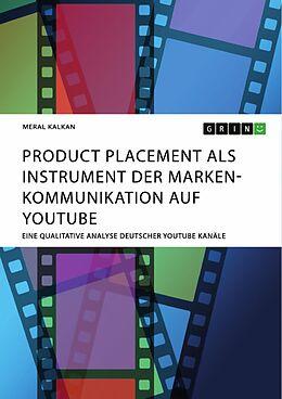 E-Book (pdf) Product Placement als Instrument der Markenkommunikation auf YouTube von Meral Kalkan