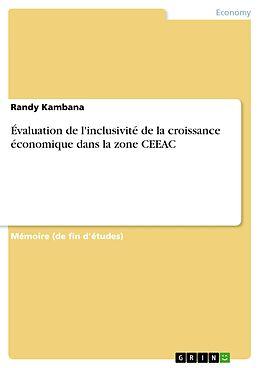 eBook (pdf) Évaluation de l'inclusivité de la croissance économique dans la zone CEEAC de Randy Kambana
