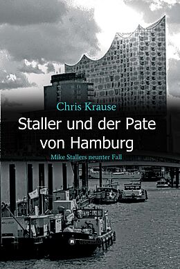 E-Book (epub) Staller und der Pate von Hamburg von Chris Krause