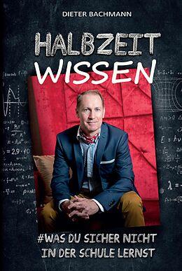 E-Book (epub) Halbzeitwissen von Dieter Bachmann
