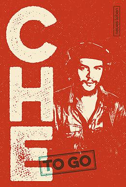 Kartonierter Einband CHE to go von Ernesto Che Guevara