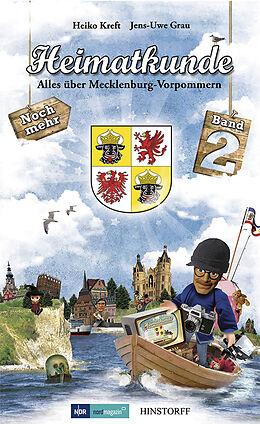 Kartonierter Einband Heimatkunde. Alles über Mecklenburg-Vorpommern (Band 2) von Heiko Kreft, Jens-Uwe Grau