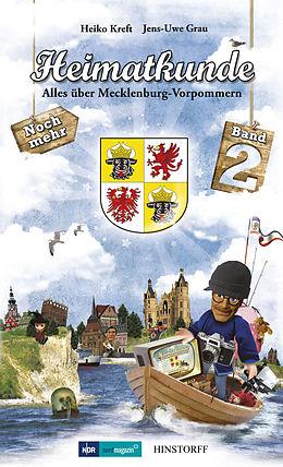 E-Book (epub) Heimatkunde. Alles über Mecklenburg-Vorpommern (Band 2) von Heiko Kreft, Jens-Uwe Grau