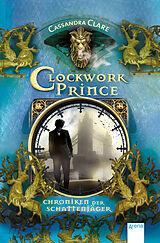 Chroniken der Schattenjäger 02. Clockwork Prince [Version allemande]
